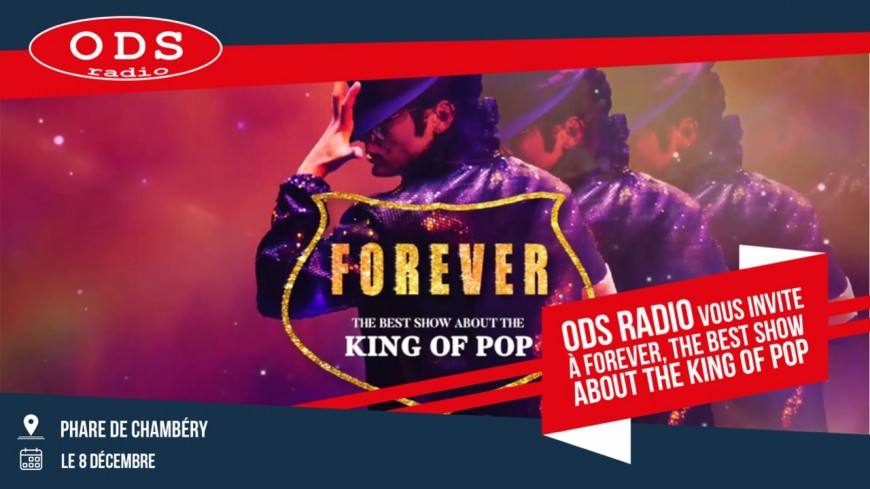 """ODS radio vous invite au """"Forever the best show about the king of pop"""" !"""
