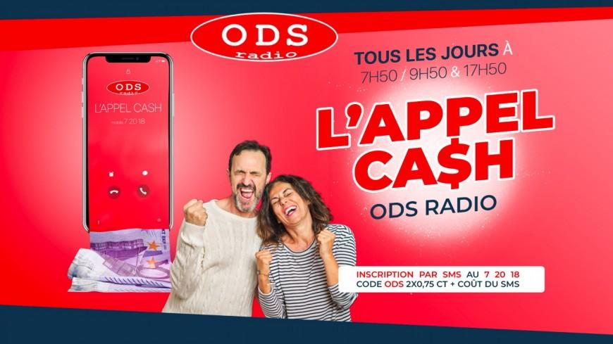 Jouez à l'Appel Cash ODS radio  !
