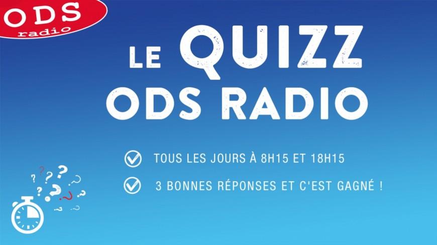 Jouez au Quizz ODS radio tous les jours et gagnez des cadeaux !