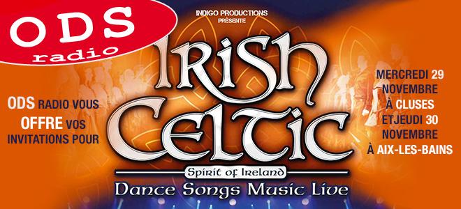 ODS radio vous offre vos invitations pour Irish Celtic