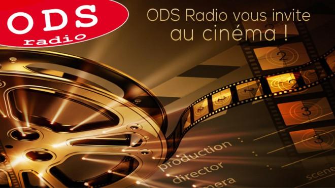 ODS Radio vous offre vos places de cinéma!